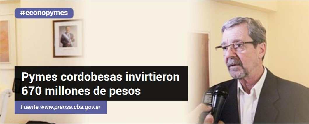 Pymes cordobesas invirtieron 670 millones de pesos