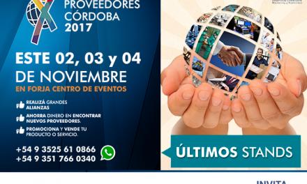 EXPO PROVEEDORES CÓRDOBA 2017 SERÁ ABIERTA AL PÚBLICO Y  CON ENTRADA TOTALMENTE GRATUITA