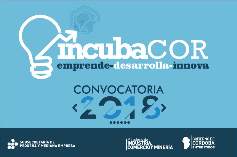 Incubacor: nueva convocatoria para ideas emprendedoras