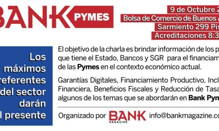 """""""Bank Pymes 2018"""": Oportunidades de financiamiento para las Pymes a una menor tasa que la inflación"""