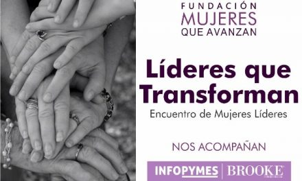 """La """"Fundación Mujeres que Avanzan"""" invita al evento """"Líderes que Transforman"""""""