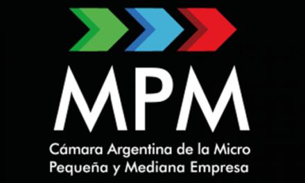 La Cámara Argentina de la Micro, Pequeña y Mediana Empresa (MPM) insta al Gobierno Nacional a declarar la EMERGENCIA PYME