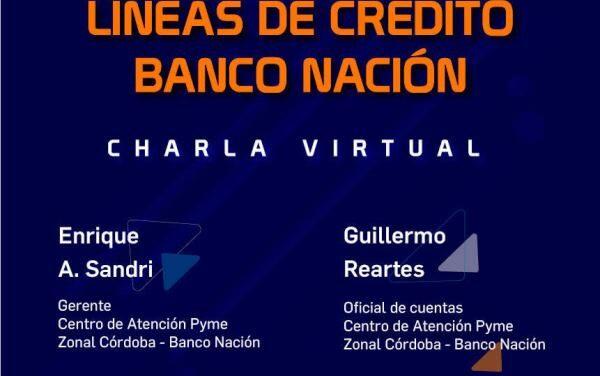 """Charla virtual para Pymes y Emprendedores: """"Líneas de créditos del Banco Nación"""""""